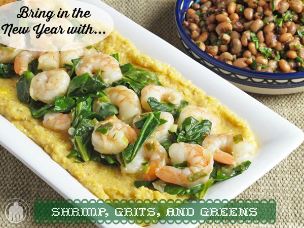 Shrimp Grits and Greens with a Black Eyed Pea Salad is the perfect New Year's Day dish for luck, fortune and good health!