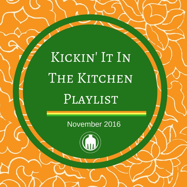 Kickin' It In The Kitchen Music Playlist