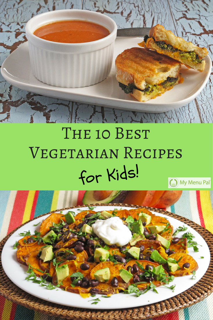 The 10 Best Vegetarian Recipes for Kids to help your family eat a more plant-based diet