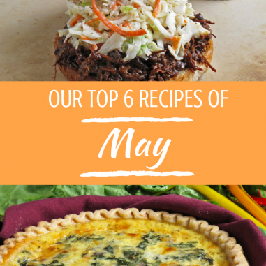 Monthly Menu favorites for May - what we've been cooking in our kitchens lately