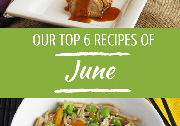 Our family-friendly menu favorites from June that are perfect for quick and easy summer meals.